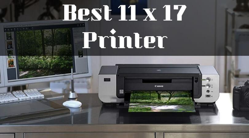 Best 11 x 17 Printer
