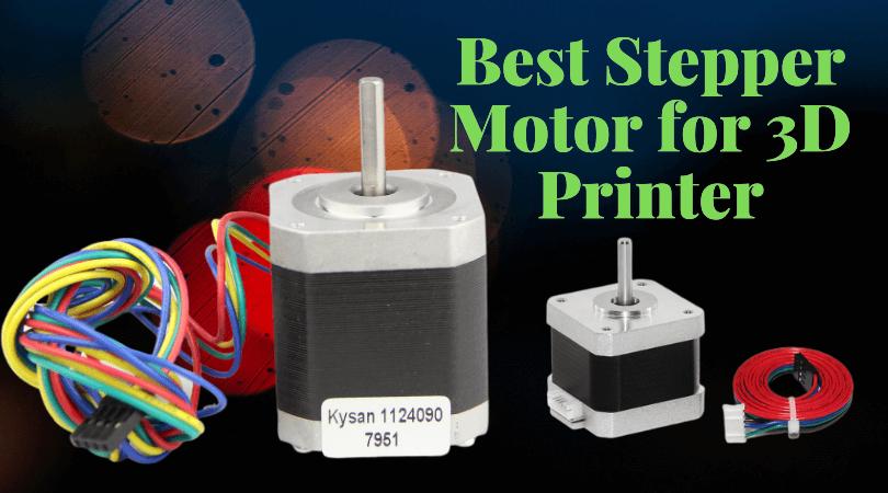 Best Stepper Motor for 3D Printer
