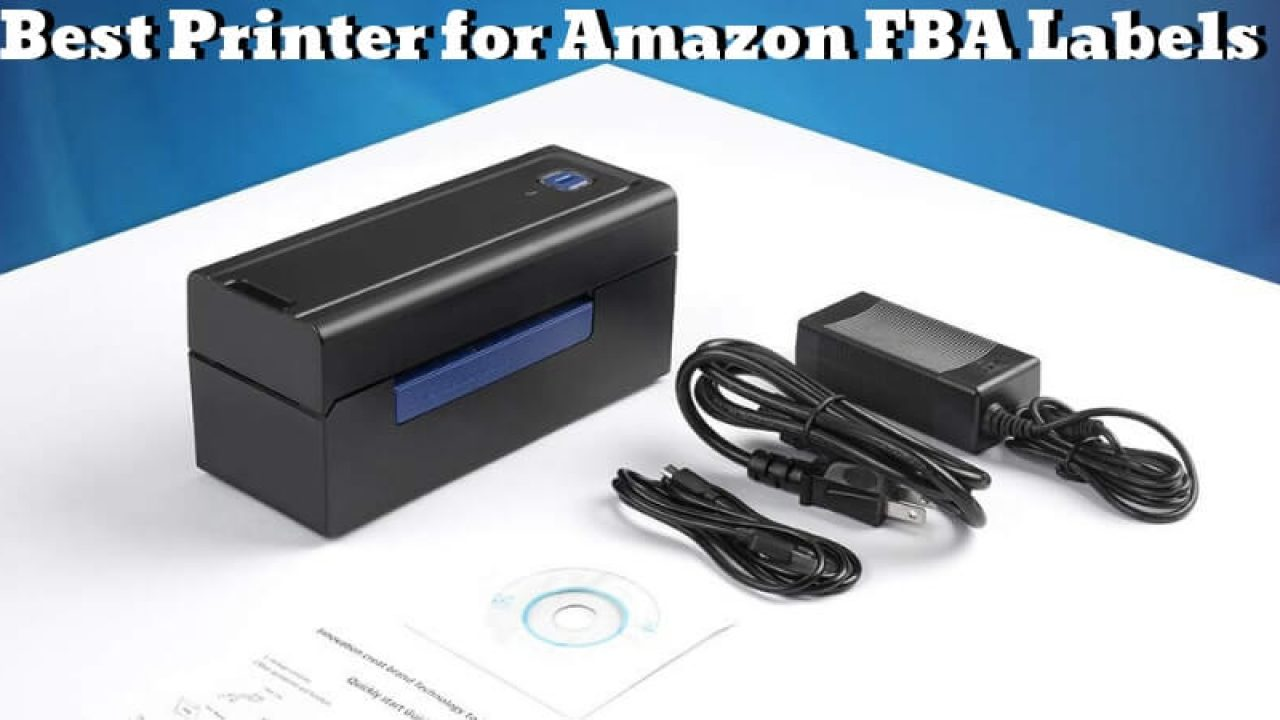 Best Printer for Amazon FBA Labels - Print Any Label Easily