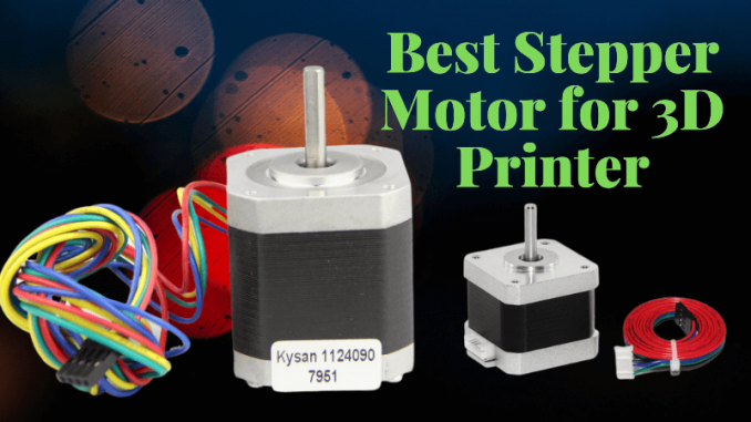 Best Stepper Motor for 3D Printer