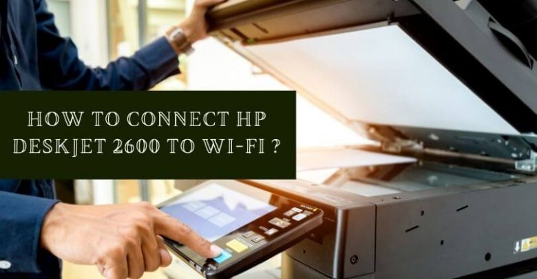 How to connect HP Deskjet 2600 to Wi-Fi _